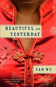 BEAUTIFUL AS YESTERDAY  by Fan Wu