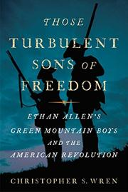 THOSE TURBULENT SONS OF FREEDOM by Christopher S. Wren