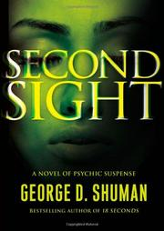 SECOND SIGHT  by George D. Shuman