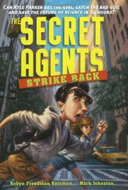 THE SECRET AGENTS STRIKE BACK by Robyn Freedman Spizman