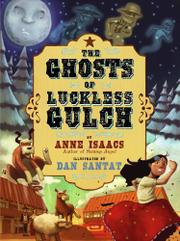 THE GHOSTS OF LUCKLESS GULCH by Anne Isaacs