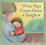 WHEN PAPA COMES HOME TONIGHT by Eileen Spinelli