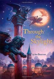 THROUGH THE SKYLIGHT by Ian Baucom