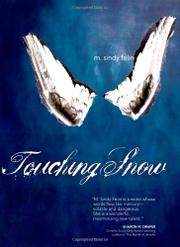 TOUCHING SNOW by M. Sindy Felin