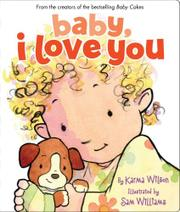 BABY, I LOVE YOU by Karma Wilson