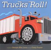 TRUCKS ROLL! by George Ella Lyon