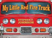 MY LITTLE RED FIRE TRUCK by Stephen Johnson