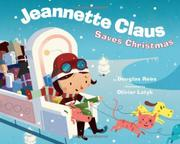 JEANNETTE CLAUS SAVES CHRISTMAS by Douglas Rees