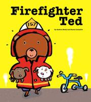 FIREFIGHTER TED by Andrea Beaty