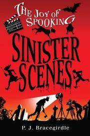 SINISTER SCENES by P.J. Bracegirdle