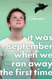 IT WAS SEPTEMBER WHEN WE RAN AWAY THE FIRST TIME by D. James Smith