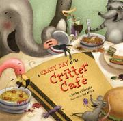 A CRAZY DAY AT THE CRITTER CAFÉ by Barbara Odanaka