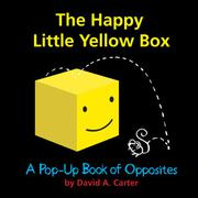 THE HAPPY LITTLE YELLOW BOX by David A. Carter