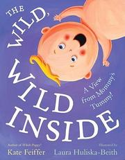 THE WILD, WILD INSIDE by Kate Feiffer