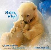 MAMA, WHY? by Karma Wilson