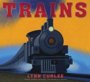 TRAINS by Lynn Curlee