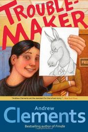 TROUBLE-MAKER by Andrew Clements