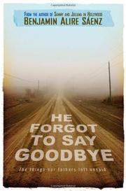 HE FORGOT TO SAY GOODBYE by Benjamin Alire Sáenz