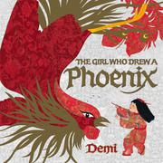 THE GIRL WHO DREW A PHOENIX by Demi
