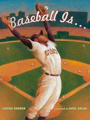 BASEBALL IS . . . by Louise Borden
