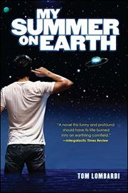 MY SUMMER ON EARTH by Tom Lombardi