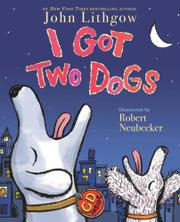 I GOT TWO DOGS by John Lithgow