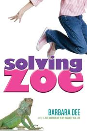 SOLVING ZOE by Barbara Dee