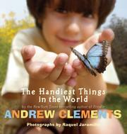 THE HANDIEST THINGS IN THE WORLD by Andrew Clements