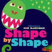 SHAPE BY SHAPE by Suse MacDonald