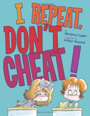 I REPEAT, DON'T CHEAT! by Margery Cuyler