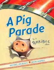 A PIG PARADE IS A TERRIBLE IDEA by Michael Ian Black