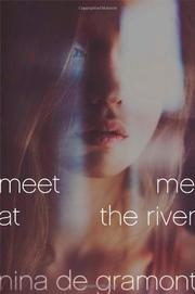MEET ME AT THE RIVER by Nina de Gramont