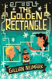THE GOLDEN RECTANGLE by Gillian Neimark