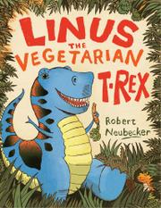 LINUS THE VEGETARIAN T. REX by Robert Neubecker