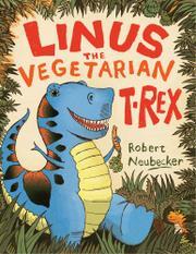 LINUS THE VEGETARIAN T. REX by Robert Neubecker