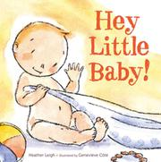 HEY LITTLE BABY! by Heather Leigh