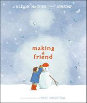 MAKING A FRIEND by Alison McGhee