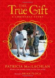 THE TRUE GIFT by Patricia MacLachlan
