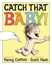 CATCH THAT BABY! by Nancy Coffelt