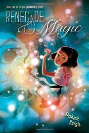 RENEGADE MAGIC by Stephanie Burgis