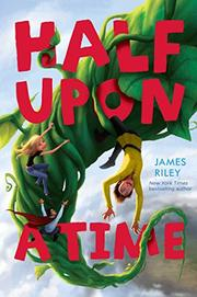 HALF UPON A TIME by James Riley