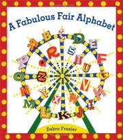 A FABULOUS FAIR ALPHABET by Debra Frasier
