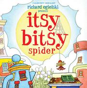 ITSY BITSY SPIDER by Richard Egielski