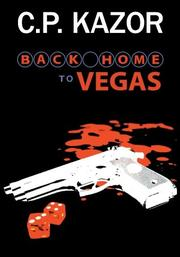 BACK HOME TO VEGAS by C.P. Kazor