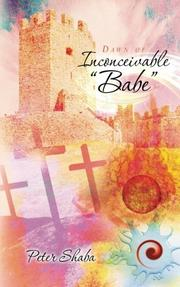 """DAWN OF THE INCONCEIVABLE """"BABE"""" by Peter Shaba"""