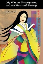 MY WIFE THE METAPHYSICIAN, OR LADY MURASAKI'S REVENGE by Michael Shapiro