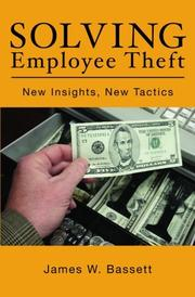 SOLVING EMPLOYEE THEFT by James W. Bassett