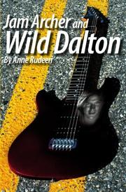 JAM ARCHER AND WILD DALTON by Anne Rudeen