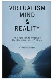VIRTUALISM, MIND AND REALITY by Matthew Raspanti