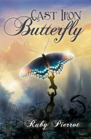 CAST IRON BUTTERFLY by Ruby Pierrot